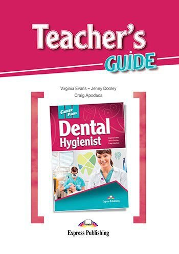 CAREER PATHS DENTAL HYGIENIST (ESP) TEACHER'S GUIDE
