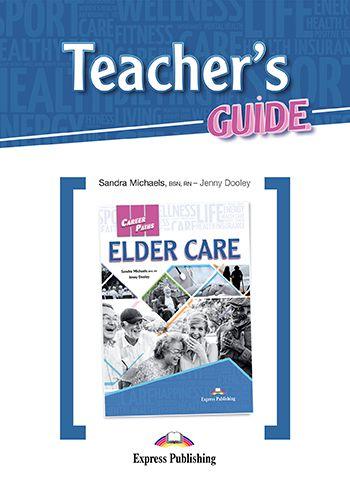 CAREER PATHS ELDER CARE (ESP) TEACHER'S GUIDE