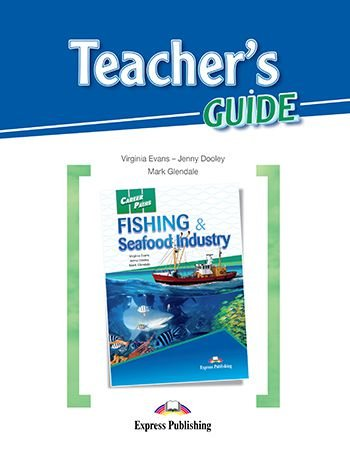 CAREER PATHS FISHING & SEAFOOD INDUSTRIES (ESP) TEACHER'S GUIDE