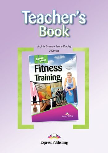 CAREER PATHS FITNESS TRAINING (ESP) TEACHER'S BOOK