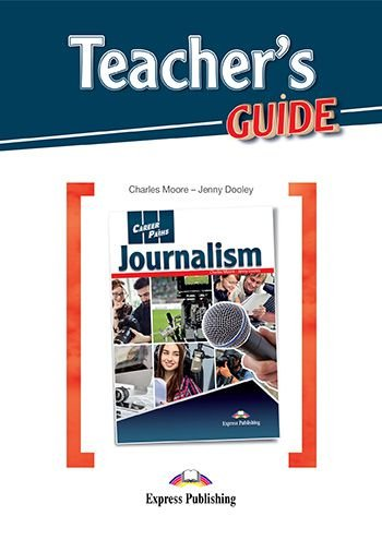 CAREER PATHS JOURNALISM (ESP) TEACHER'S GUIDE