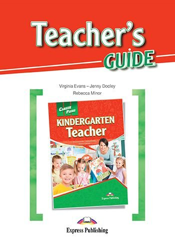 CAREER PATHS KINDERGARTEN TEACHER (ESP) TEACHER'S GUIDE