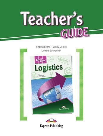 CAREER PATHS LOGISTICS (ESP) TEACHER'S GUIDE