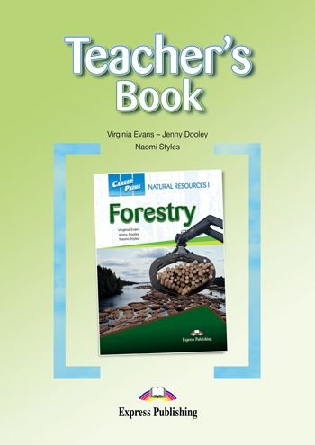 CAREER PATHS NATURAL RESOURCES 1 FORESTRY (ESP) TEACHER'S BOOK
