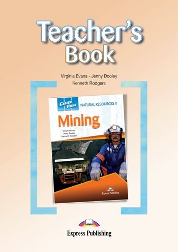 CAREER PATHS NATURAL RESOURCES 2 MINING (ESP) TEACHER'S GUIDE