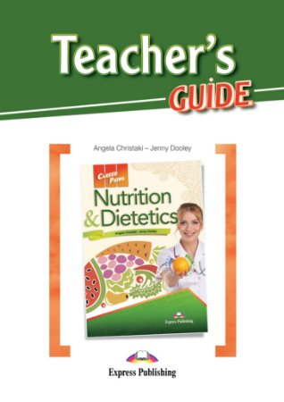 CAREER PATHS NUTRITION & DIETETICS (ESP) TEACHER'S GUIDE
