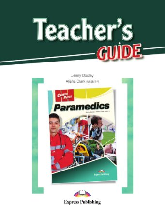 CAREER PATHS PARAMEDICS (ESP) TEACHER'S GUIDE