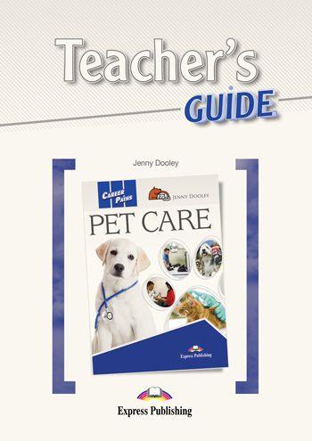 CAREER PATHS PET CARE (ESP) TEACHER'S GUIDE