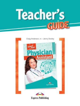 CAREER PATHS PHYSICIAN ASSISTANT (ESP) TEACHER'S GUIDE