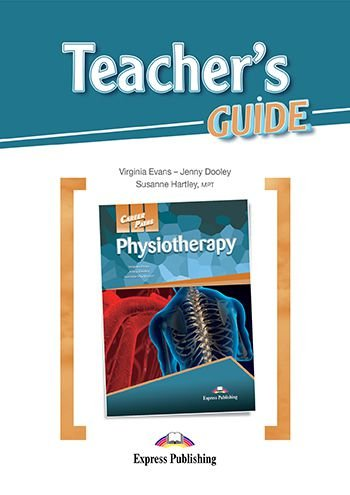 CAREER PATHS PHYSIOTHERAPY (ESP) TEACHER'S GUIDE