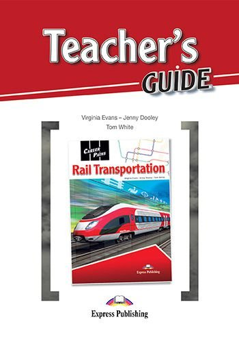 CAREER PATHS RAIL TRANSPORTATION (ESP) TEACHER'S GUIDE