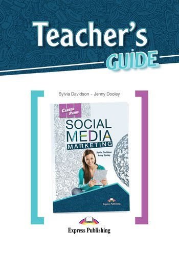 CAREER PATHS SOCIAL MEDIA MARKETING (ESP) TEACHER'S GUIDE