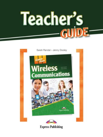 CAREER PATHS WIRELESS COMMUNICATIONS (ESP) TEACHER'S GUIDE