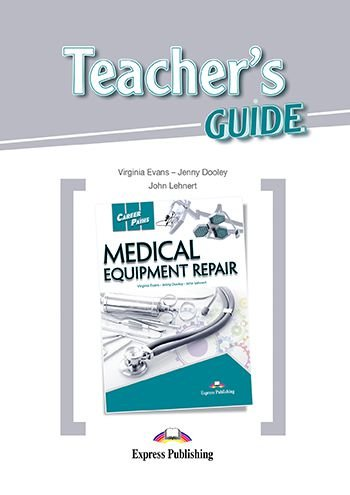 CAREER PATHS MEDICAL EQUIPMENT REPAIR (ESP) TEACHER'S GUIDE