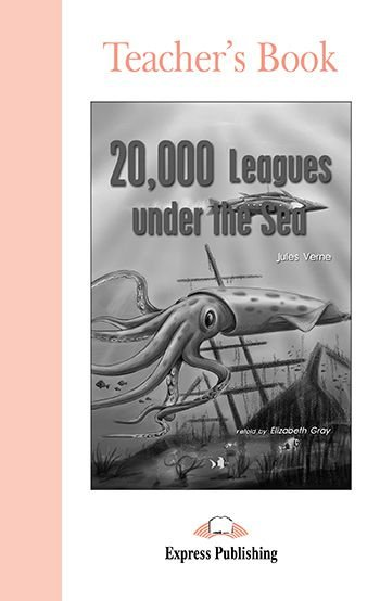 20,000 LEAGUES UNDER THE SEA TEACHER'S BOOK (GRADED - LEVEL 1)