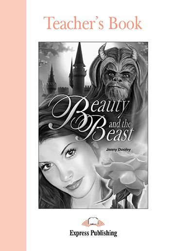 BEAUTY AND THE BEAST TEACHER'S BOOK (GRADED - LEVEL 1)