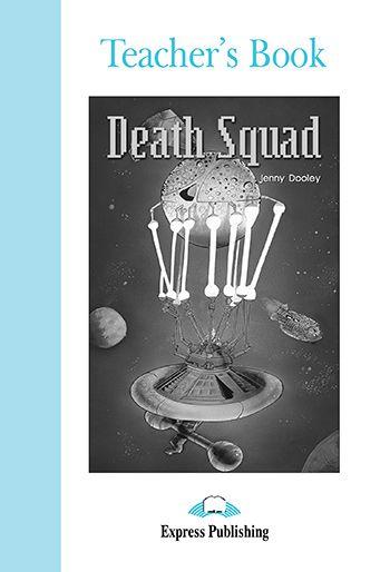 DEATH SQUAD TEACHER'S BOOK (GRADED - LEVEL 4)