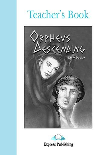 ORPHEUS DESCENDING TEACHER'S BOOK (GRADED - LEVEL 3)