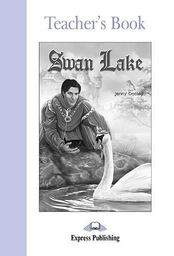 SWAN LAKE TEACHER'S BOOK (GRADED - LEVEL 2)