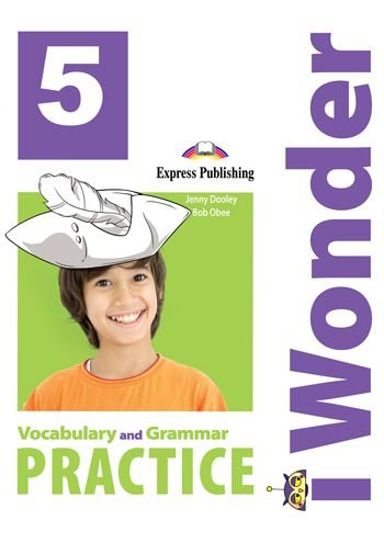 i-WONDER 5 VOCABULARY & GRAMMAR PRACTICE (INTERNATIONAL)