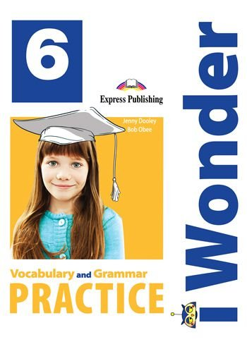 i-WONDER 6 VOCABULARY & GRAMMAR PRACTICE (INTERNATIONAL)
