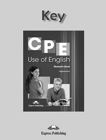 CPE USE OF ENGLISH 1 FOR THE REVISED CAMBRIDGE PROFICIENCY KEY (NEW)
