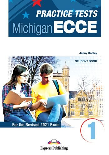 NEW PRACTICE TESTS FOR THE MICHIGAN ECCE 1 (2021 EXAM) STUDENT BOOK  (WITH DIGIBOOK APP)