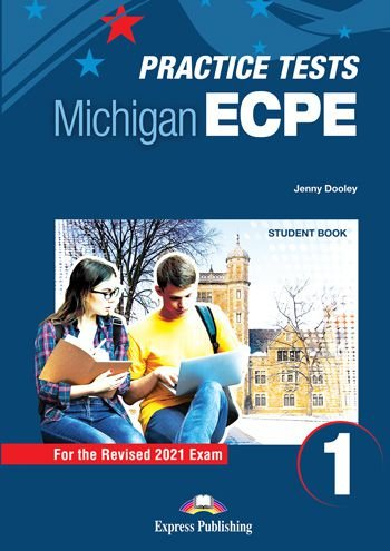 NEW PRACTICE TESTS FOR THE MICHIGAN ECPE 1 (2021 EXAM) STUDENT BOOK  (WITH DIGIBOOK APP)