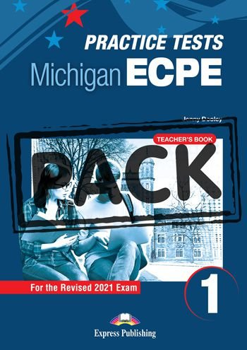 NEW PRACTICE TESTS FOR THE MICHIGAN ECPE 1 (2021 EXAM) TEACHER'S BOOK  (WITH DIGIBOOK APP)