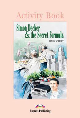 SIMON DECKER & THE SECRET FORMULA ACTIVITY BOOK (GRADED - LEVEL 1)