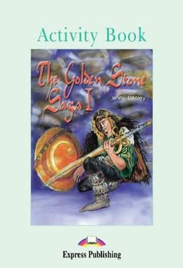 THE GOLDEN STONE SAGA I ACTIVITY BOOK (GRADED - LEVEL 3)