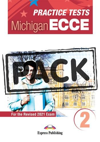 NEW PRACTICE TESTS FOR THE MICHIGAN ECCE 2 (2021 EXAM) STUDENT BOOK  (WITH DIGIBOOK APP)
