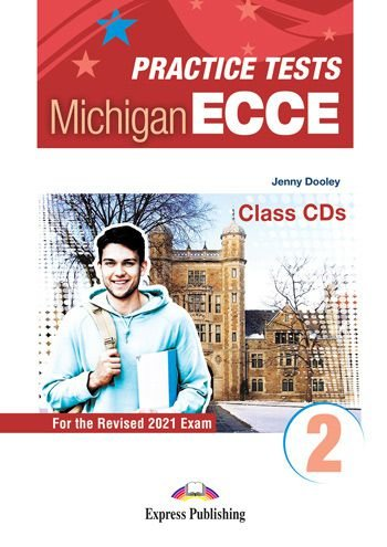 NEW PRACTICE TESTS FOR THE MICHIGAN ECCE 2 (2021 EXAM) CLASS CDs (SET OF 3)