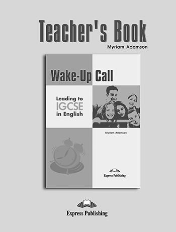 WAKE-UP CALL LEADING TO IGCSE IN ENGLISH TEACHER'S BOOK