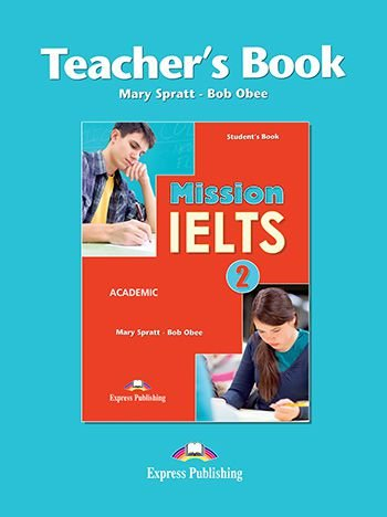 MISSION IELTS 2 ACADEMIC TEACHER'S BOOK