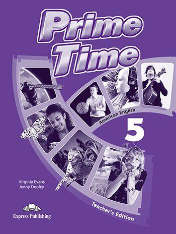 PRIME TIME 5 AMERICAN EDITION TEACHER'S EDITION