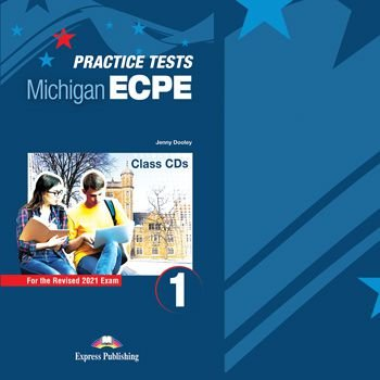 NEW PRACTICE TESTS FOR THE MICHIGAN ECPE 1 (2021 EXAM) CLASS CDs (SET OF 10)