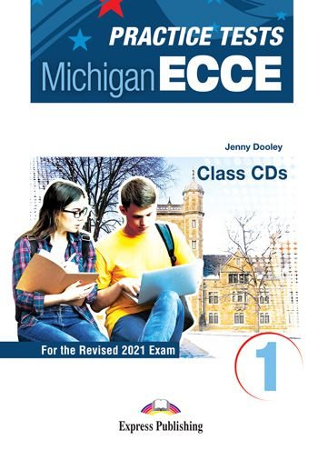 NEW PRACTICE TESTS FOR THE MICHIGAN ECCE 1 (2021 EXAM) CLASS CDs (SET OF 3)