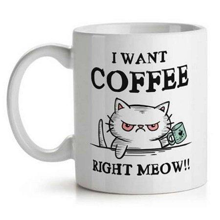 Caneca Gatinho I Want Coffee Right Meow