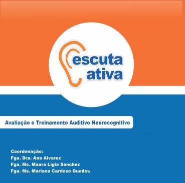 Escuta Ativa Avaliação e Treinamento Auditivo Neurocognitivo