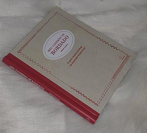Meu Caderno de Bordados - Volume I - Editora Olhares - Marie Suarez e Ana Luiza Olivete - 131 pontos de bordados - 80 páginas