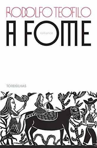A Fome: cenas da seca do Ceará - por Rodolfo Teófilo