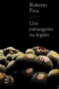 Um estrangeiro na legião - por Roberto Piva