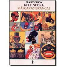 Pele Negra, Mascaras Brancas -  por Frantz Fanon