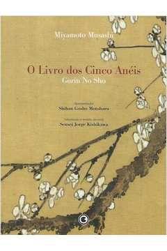 O Livro dos Cinco Anéis Gorin no Sho - por Miyamoto Musashi