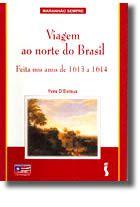 Viagem ao Norte do Brasil Feita nos Anos de 1613 a 1614 por Yves D'Évreux