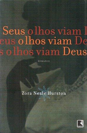 Seus Olhos Viam Deus - por Zora Neale Hurston