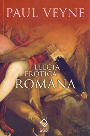 Elegia Erótica Romana - por Paul Veyne