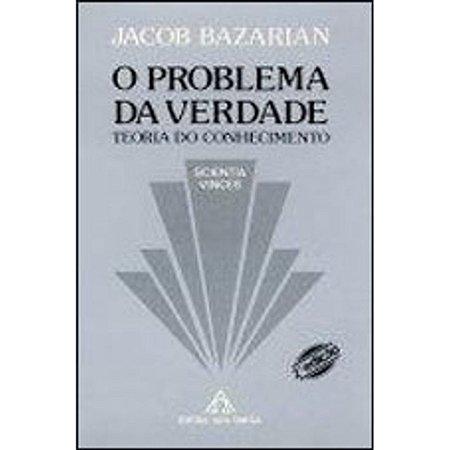 O Problema de Verdade: teoria do Conhecimento -  por Jacob Bazarian