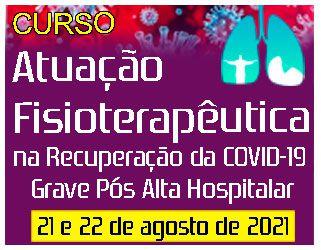 Curso Atuação Fisioterapêutica na Recuperação da COVID-19 Grave Pós Alta Hospitalar